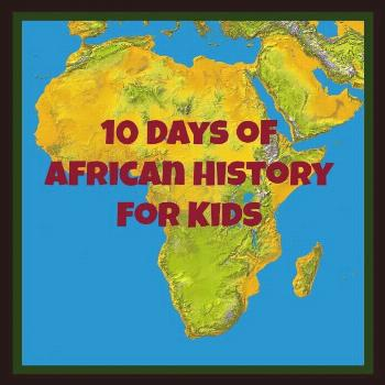 10 Days of African History @Look! We're Learning!