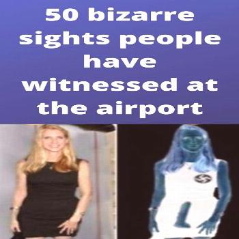 50 bizarre sights people have witnessed at the airport  $#17.