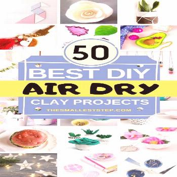 50 DIY Air Dry Clay Projects You'll Love - The Smallest Step These 50 DIY Air Dry Clay Projects are