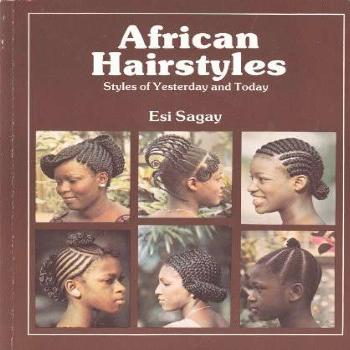 African Hairstyles: Styles of Yesterday and Today