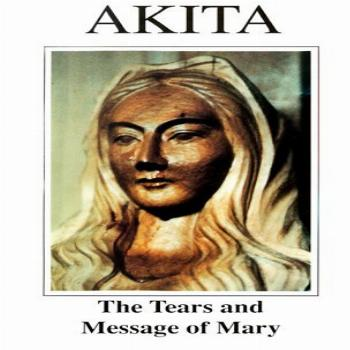 Akita: The Tears and Message of Mary