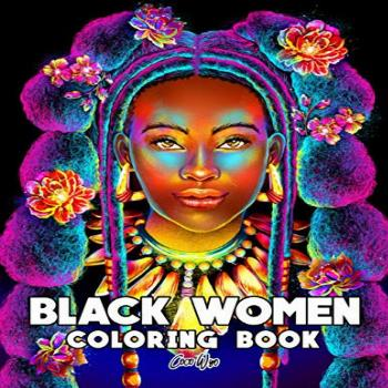 Black Women Coloring Book: Adults Coloring Book With