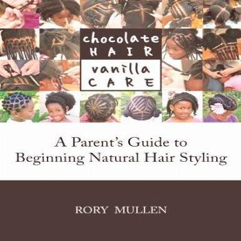 Chocolate Hair Vanilla Care: A Parent's Guide to Beginning