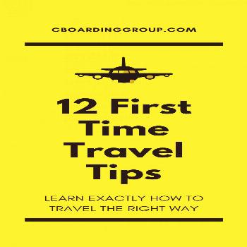 Don't be nervous on your first trip! Use the 12 Travel Tips for First Time Travelers and learn how