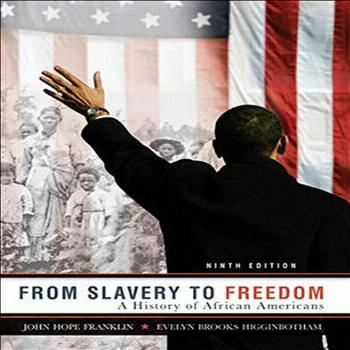 From Slavery to Freedom: A History of African Americans, 9th