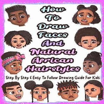 How To Draw Faces And Natural African Hairstyles: Step By