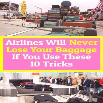 If You Use The 10 Tricks, Airlines Will Never Loose Your Baggage Losing baggage is a nightmare for