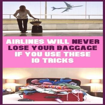 If You Use These 10 Tricks, The Airlines Will Never Loose Your Baggage Losing baggage is a nightmar