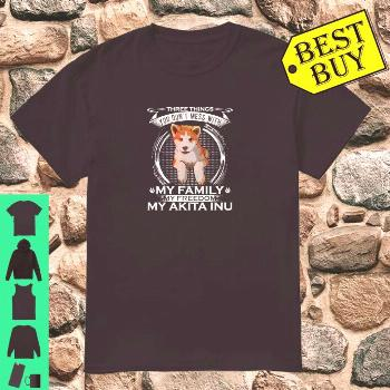 Official You Don't Mess With My Family, My Freedom, My Akita Inu Shirt, hoodie, tank top and sweate