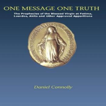 One Message One Truth: The Prophecies of the Blessed Virgin