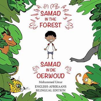 Samad in the Forest: English-Afrikaans Bilingual Edition
