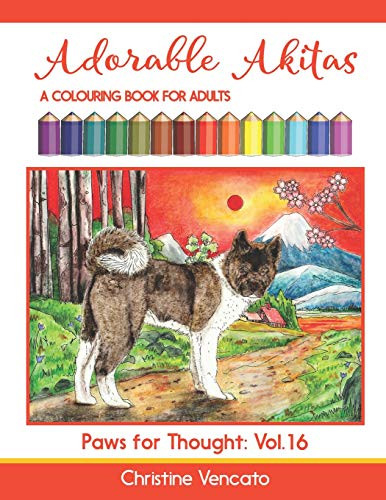 Adorable Akitas A Colouring Book for Adults (Paws for