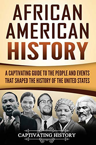 African American History A Captivating Guide to the People