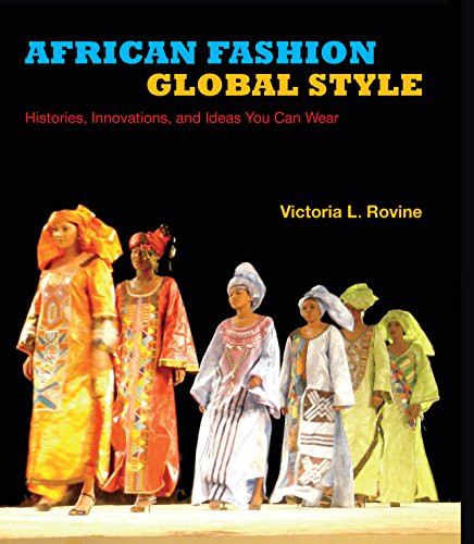 African Fashion, Global Style Histories, Innovations, and