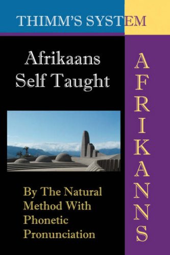 Afrikaans Self-taught By the Natural Method with Phonetic