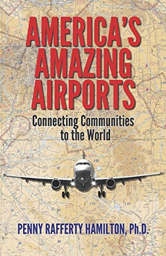 Americas Amazing Airports Connecting Communities to the