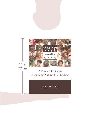 Chocolate Hair Vanilla Care A Parents Guide to Beginning