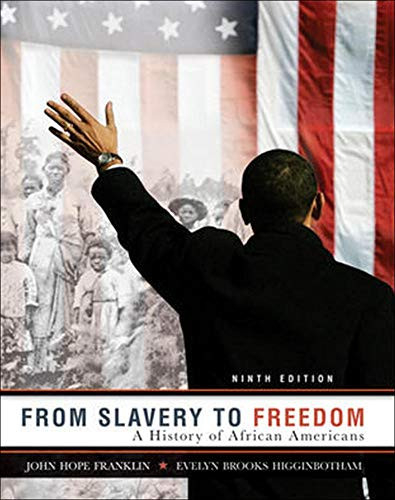 From Slavery to Freedom A History of African Americans, 9th